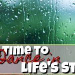 Taking Time to Dance in Life's Storms
