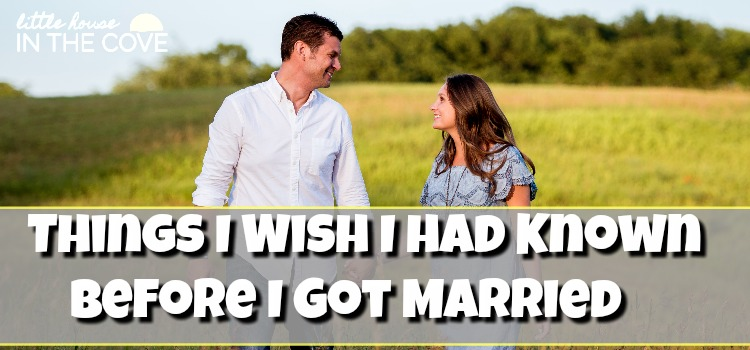 Things I Wish I Had Known Before I Got Married