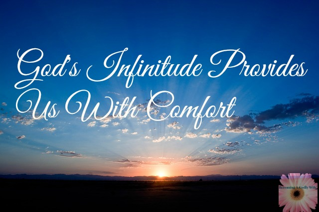 God's Infinitude Provides Us With Comfort