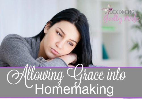Allowing Grace into Homemaking