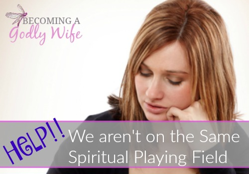 Help!! We aren't on the Same Spiritual Playing Field