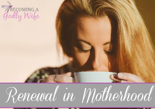 Seeking Renewal in Motherhood