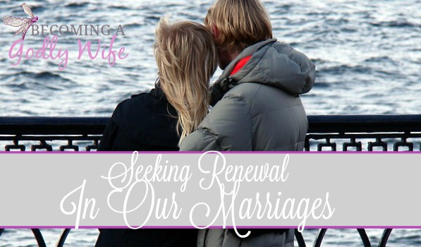 Seeking Renewal in Our Marriages