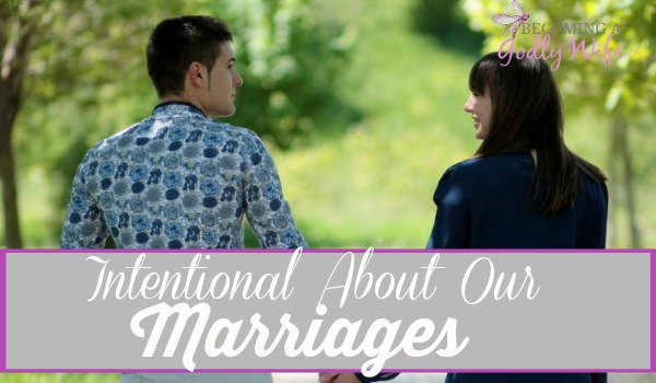 Intentional About Our Marriages