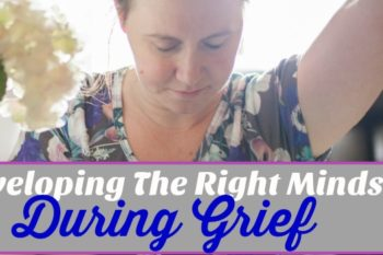 Developing the Right Mindset During Grief