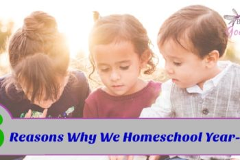 Yes, We Homeschool Year-Round