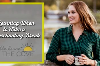 Learning When to Take a Homeschooling Break