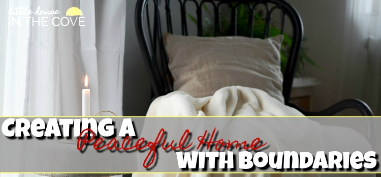 Creating a Peaceful Home with Boundaries