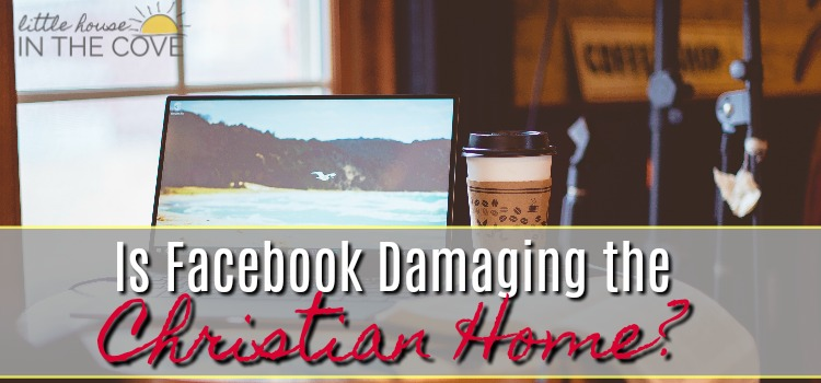 Is Facebook damaging the Christian home? Here are some ways to make sure that Facebook is not becoming a hindrance in your Christian testimony.
