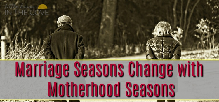 Many have been warned about the many seasons of motherhood. What most do not tell you is that your marriage seasons change at the same time. This means that as a married woman not only are you dealing with one season change, you are dealing with two!