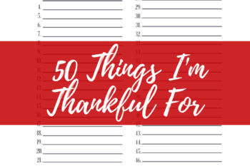 50 Things I'm Thankful For + FREE Thankful List Print