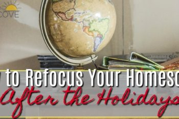 How to Refocus Your Homeschool After the Holidays