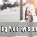 Refocusing Our Eyes on Jesus
